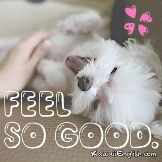 Feel so good.