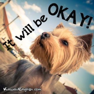 It will be okay.